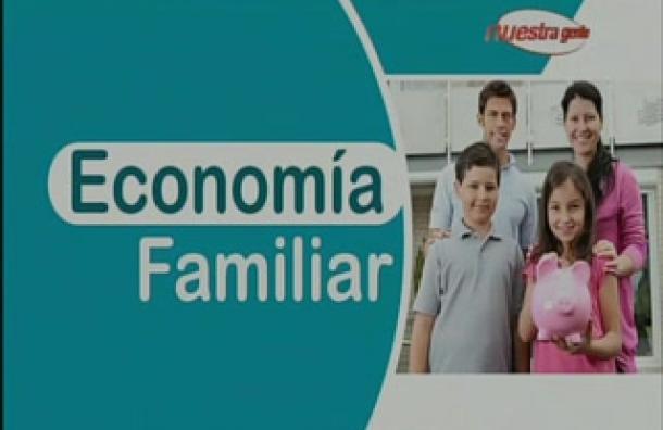 Economía Familiar: 'Ley de la siembra y la cosecha'
